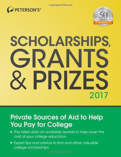 Scholarships, Grants & Prizes 2017 (Peterson's Scholarships, Grants & Prizes)