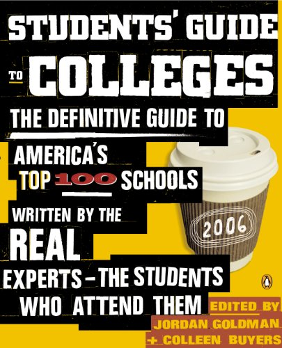 Students' Guide to Colleges: The Definitive Guide to America's Top 100 Schools Written by the Real Experts–The Students Who Attend Them