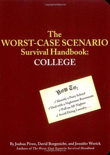 Worst-Case Scenario Survival Handbook: College