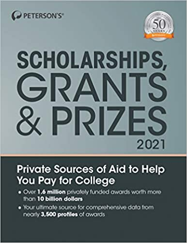 Scholarships, Grants & Prizes 2021 (Peterson's Scholarships, Grants & Prizes)